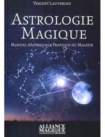 Astrologie magique : Manuel pratique d'astrologie du magiste